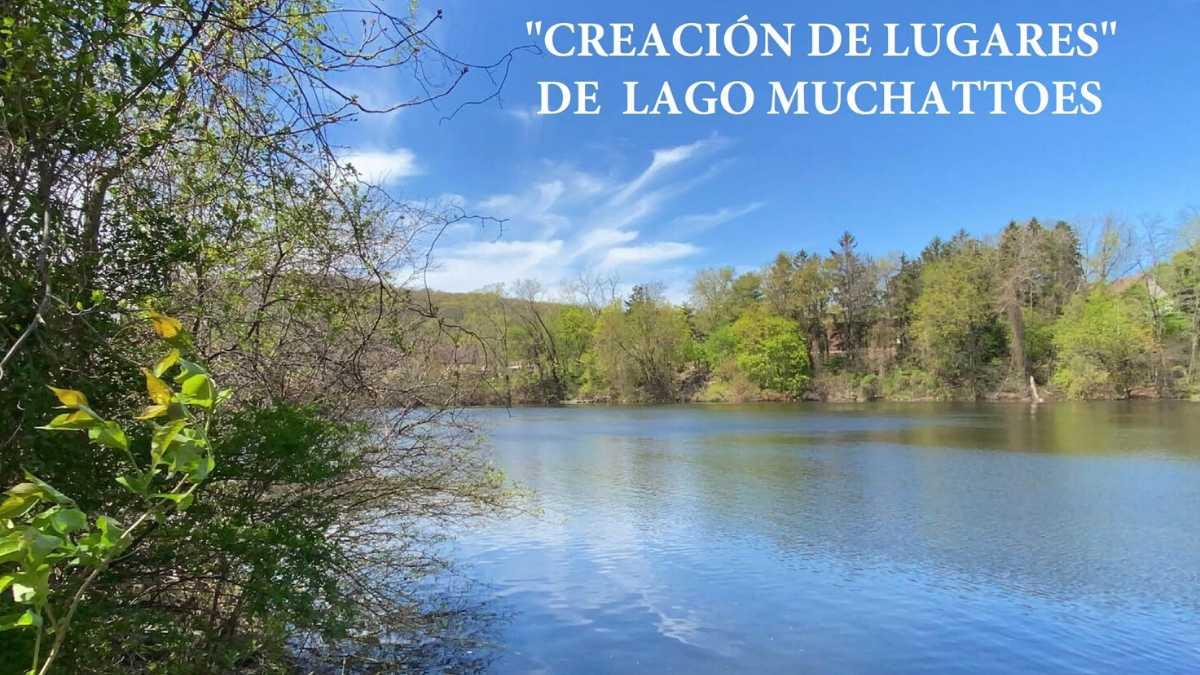 """Introducción al Taller de """"creacion de lugarer"""" del lago Muchattoes"""
